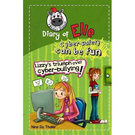 Lizzy's Triumph Over Cyber-Bullying! : Cyber Safety Can Be Fun [Internet Safety for Kids] (Anti Cyber Bullying)