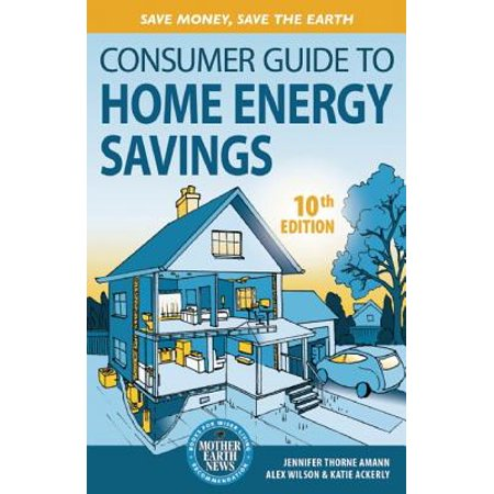 Consumer Guide To Home Energy Savings Save Money The Earth