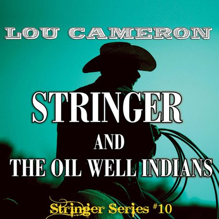 Stringer and the Oil Well Indians -