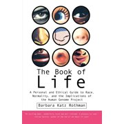 The Book of Life : A Personal and Ethical Guide to Race, Normality and the Human Gene Study
