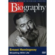 Biography: Ernest Hemingway Wrestling With Life by ARTS AND ENTERTAINMENT NETWORK