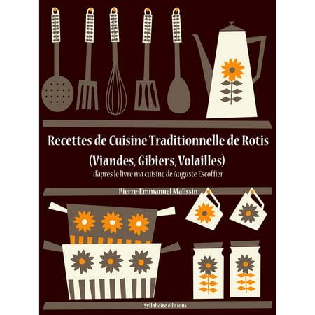 Recettes de Cuisine Traditionnelle de Rotis (Viandes, Gibiers, Volailles) - eBook ()