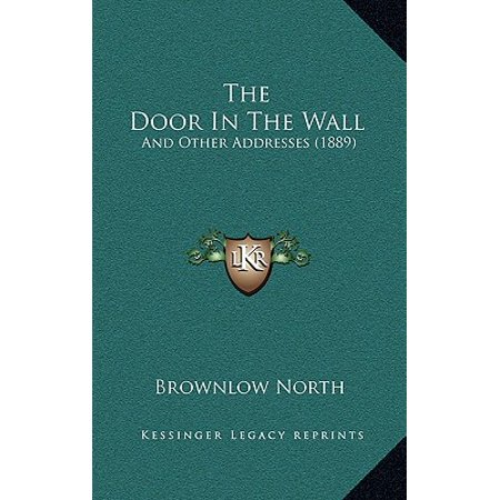 The Door in the Wall : And Other Addresses (1889)