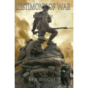 Testimony of War : Book One.