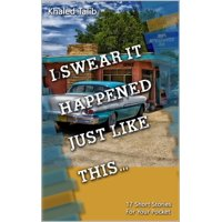I Swear It Happened Just Like This - eBook