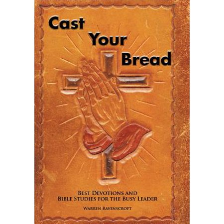 Cast Your Bread : Best Devotions and Bible Studies for the Busy (Best Shock Leader For Surf Casting)