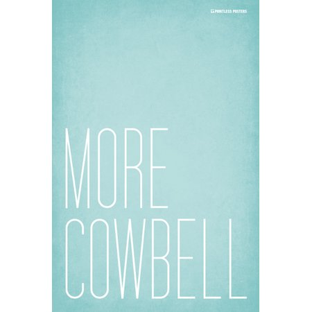 More Cowbell Poster Print - Cowbell Decorations