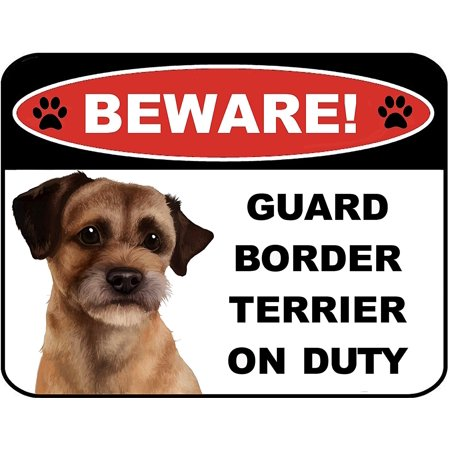 Beware Guard Border Terrier on Duty (v1) 9 inch x 11.5 inch Laminated Dog Sign