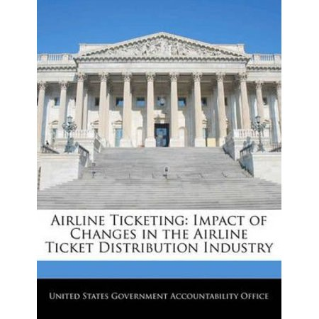 Airline Ticketing : Impact of Changes in the Airline Ticket Distribution