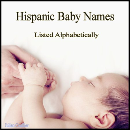 Hispanic Baby Names - eBook (Latin Baby Care)