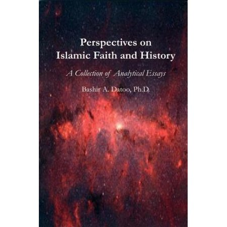 Perspectives on Islamic Faith and History : A Collection of Analytical Essays (Essay Halloween History)