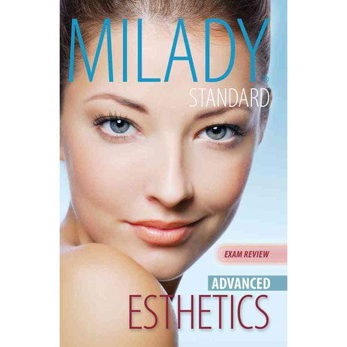 Milady Standard Esthetics: Advanced Exam Review