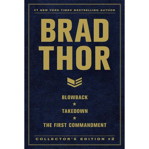 Brad Thor Collector's Edition # 2: Blowback / Takedown / The First Commandment