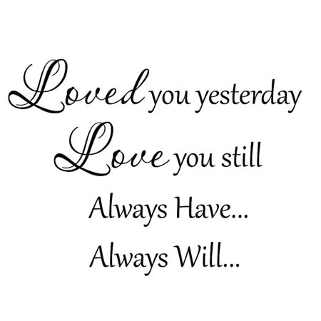 VWAQ Loved You Yesterday Love You Still Always Have Always Will Love Wall Decals for Bedroom Couples Wall Decor Wedding Quotes Stickers Inspirational (Wedding Decals)