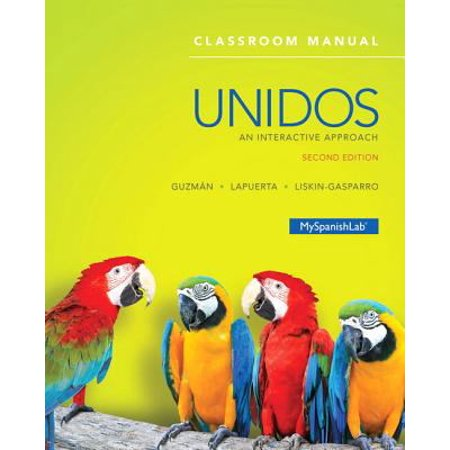 Unidos Classroom Manual   Quick Guide To Spanish Grammar   My Spanishlab Access Code  An Interactive Approach