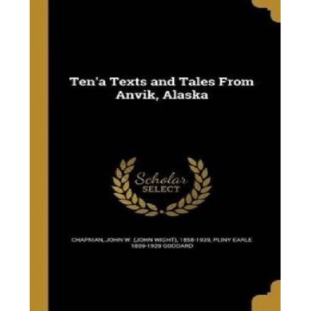 Ten'a Texts and Tales from Anvik, Alaska - image 1 of 1