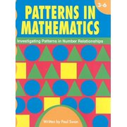 Patterns in Mathematics, Grades 3-6 : Investigating Patterns in Number Relationships