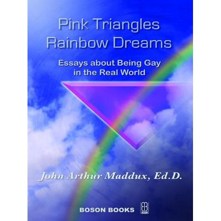 Pink Triangles and Rainbow Dreams:Essays About Being Gay in the Real World - eBook](Rainbow World)
