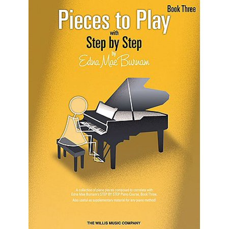 Pieces to Play - Book 3 : Piano Solos Composed to Correlate Exactly with Edna Mae Burnam