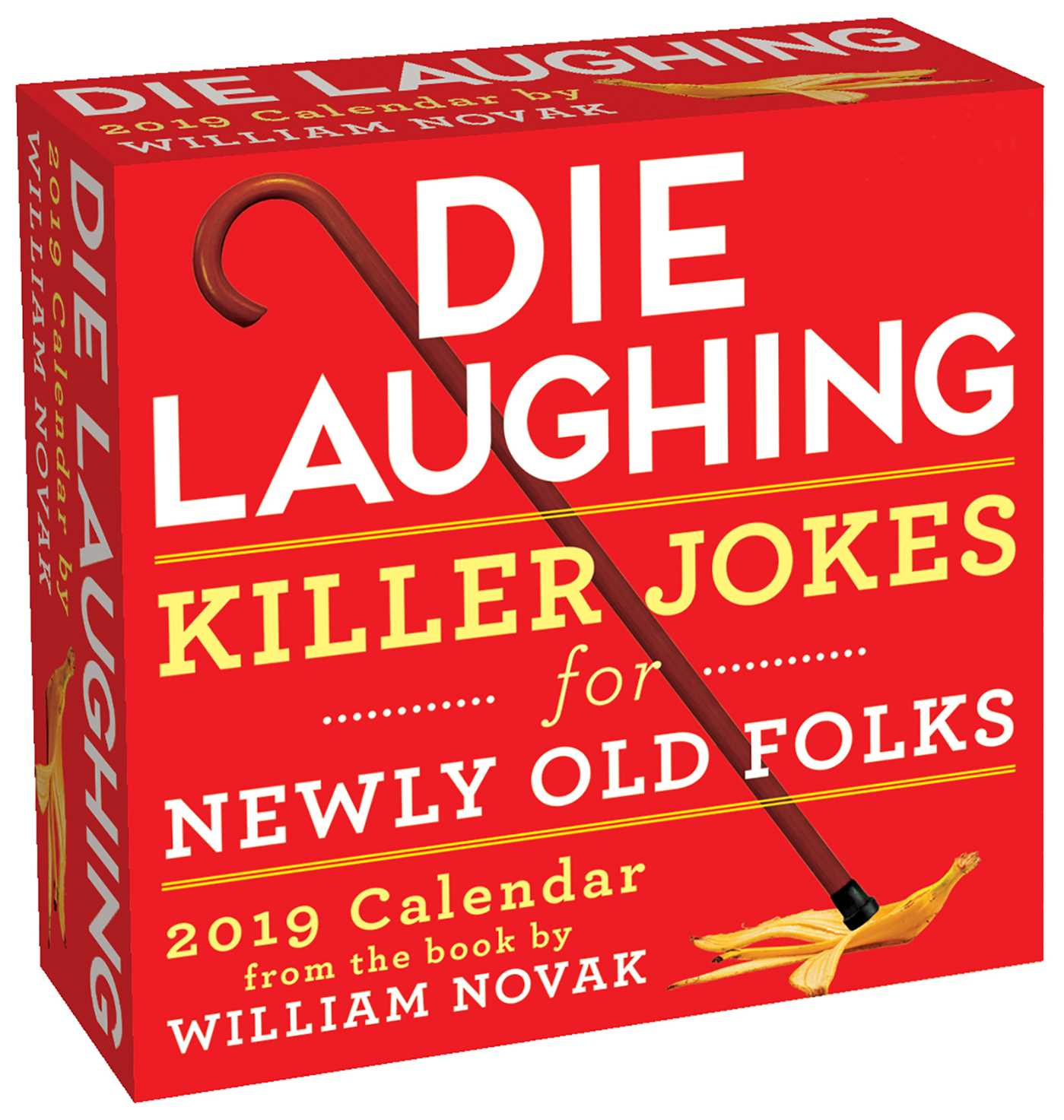 Die Laughing 2019 Day-to-Day Calendar : Killer Jokes for Newly Old Folks