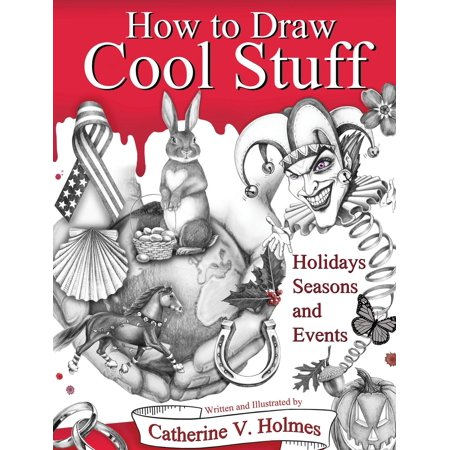 How to Draw Cool Stuff : Holidays, Seasons and Events