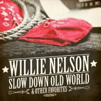 Slow Down Old World & Other Favorites (Remaster)