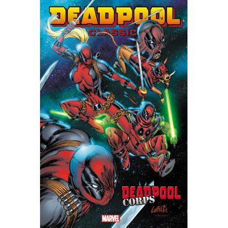 Deadpool Classic Volume 12 : Deadpool Corps (Lady Deadpool Comics)
