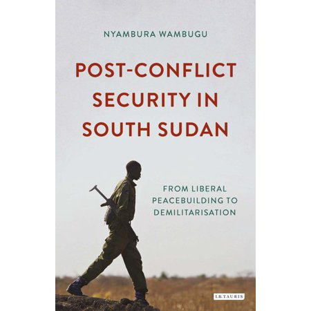 Post Conflict Security In South Sudan