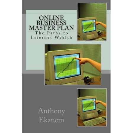 Online Business Master Plan  The Paths To Internet Wealth