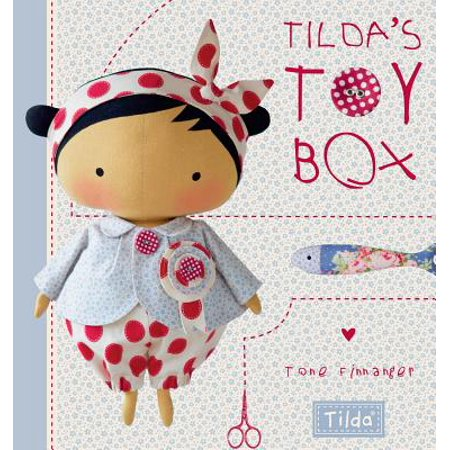Tilda's Toy Box : Sewing Patterns for Soft Toys and More from the Magical World of Tilda