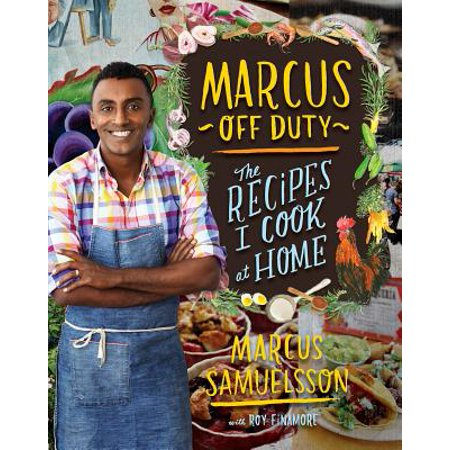Marcus Off Duty : The Recipes I Cook at Home
