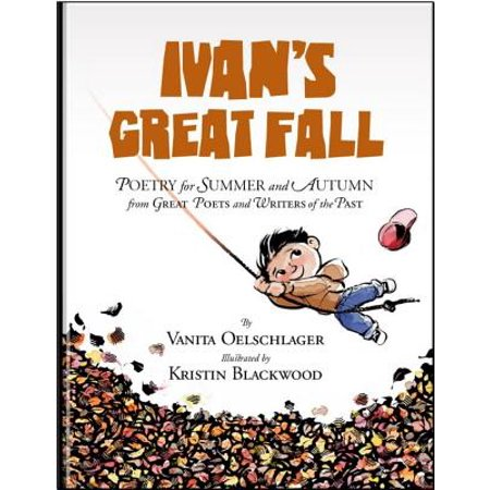 Great Writers - Ivan's Great Fall : Poetry for Summer and Autumn from Great Poets and Writers of the Past