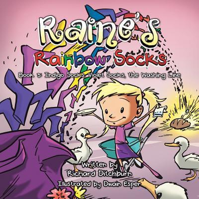 Raine's Rainbow Socks : Book 3: Indigo Socks, Violet Socks, the Washing