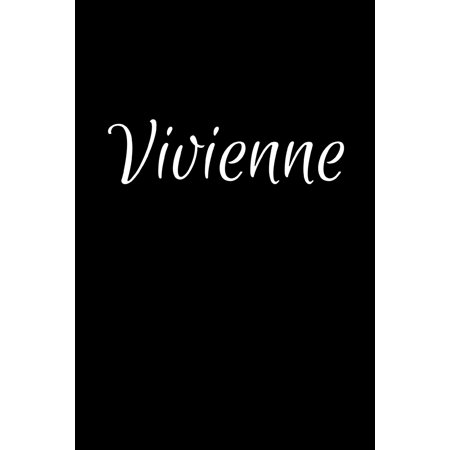 Vivienne: Notebook Journal for Women or Girl with the name Vivienne - Beautiful Elegant Bold & Personalized Gift - Perfect for Leaving Coworker Boss Teacher Daughter Wife Grandma Mum for Birthday Wedd ()