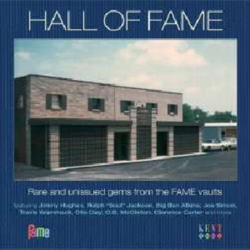 Hall Of Fame: Rare & Unissued Gems From The Fame