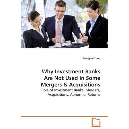 Why Investment Banks Are Not Used In Some Mergers   Acquisitions