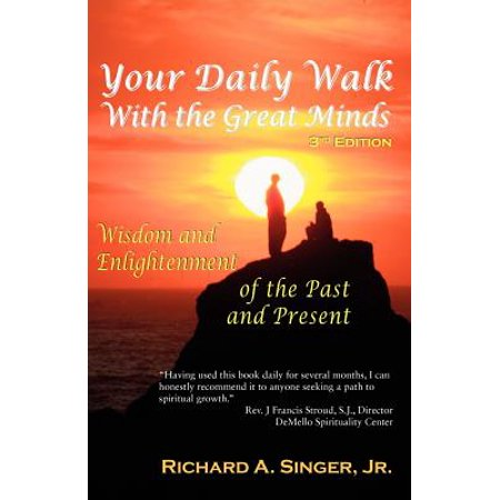 Your Daily Walk with the Great Minds : Wisdom and Enlightenment of the Past and Present (3rd