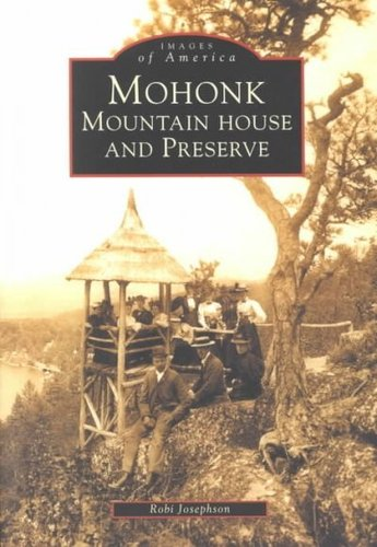 Mohonk: Mountain House and Preserve by