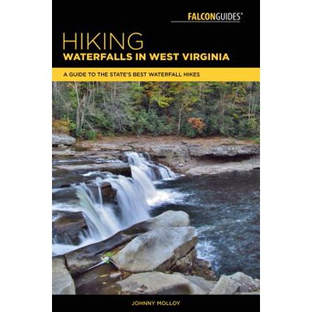 Hiking Waterfalls in West Virginia : A Guide to the State's Best Waterfall