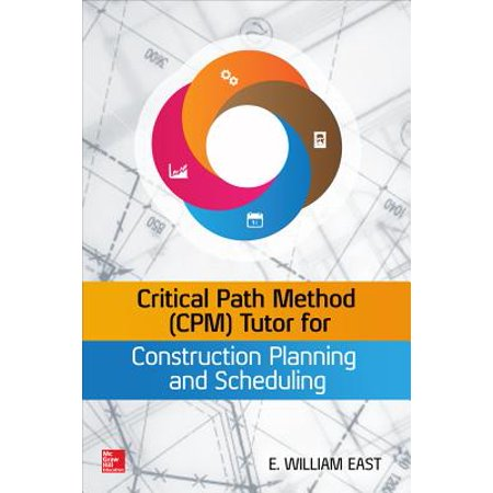 Critical Path Method (Cpm) Tutor for Construction Planning and