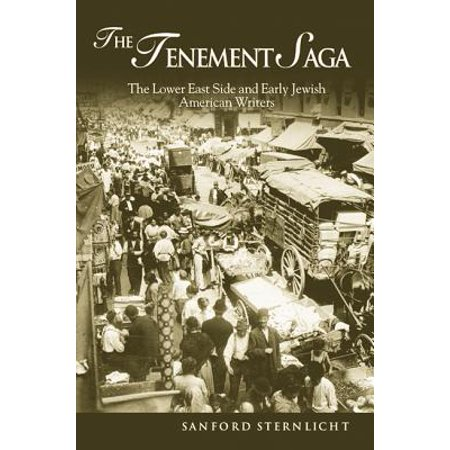 The Tenement Saga : The Lower East Side and Early Jewish American (Lower East Side Tenement Museum Discount Code)