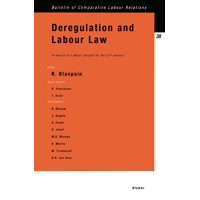 Bulletin of Comparative Labour Relations Series Set: Deregulation and Labour Law: In Search of a Labour Concept for the 21st Century : In Search of a Labour Concept for the 21st Century (Paperback)