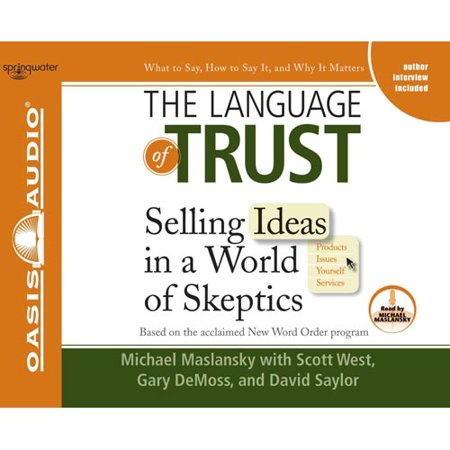 The Language Of Trust  Selling Ideas In A World Of Skeptics
