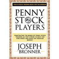 Penny Stock Players: Penetrating the minds of underground penny stock traders as they strive to beat the pink sheet and over the counter market - eBook