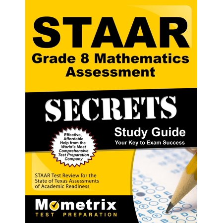 Staar Grade 8 Mathematics Assessment Secrets Study Guide : Staar Test Review for the State of Texas Assessments of Academic