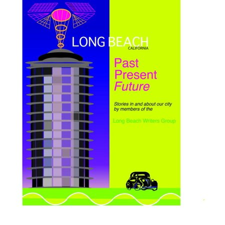 Long Beach: Past, Present, Future - eBook ()