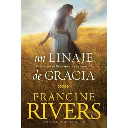 Un linaje de gracia : Cinco historias de mujeres que Dios usó para cambiar la eternidad (Historias Para Halloween De Terror)