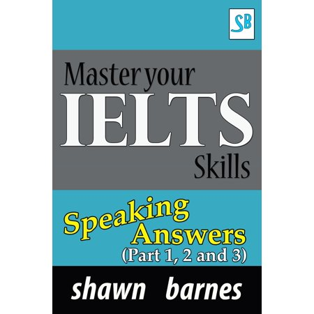 Master your IELTS Skills - Speaking Answers - (Part 1, 2 and 3) - (Ielts General Speaking Test Samples Band 8)