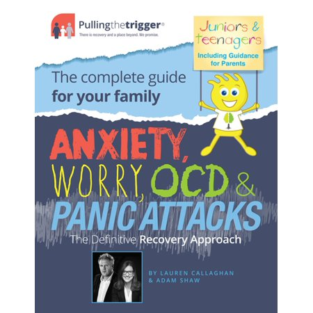 Anxiety, Worry, OCD and Panic Attacks - The Definitive Recovery Approach -