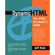Dynamic HTML : The HTML Developer's Guide